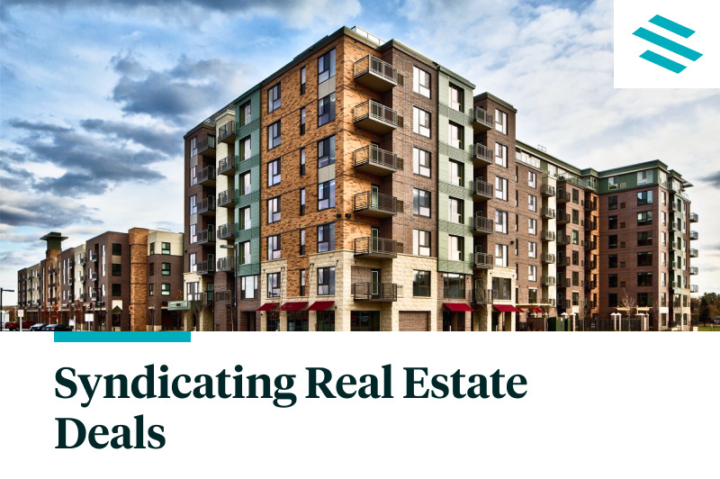 7 Steps To Syndicating Real Estate Deals