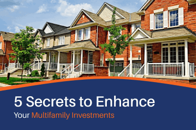 5 Secrets to Enhance Your Multifamily Investments [Infographic]