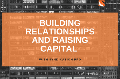 Building Relationships and Raising Capital with SyndicationPro