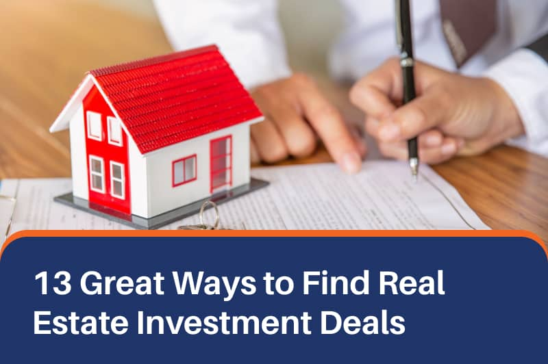 13 Great Ways to Find Real Estate Investment Deals [Infographic]