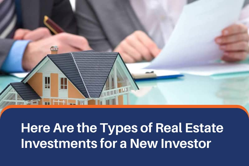 Here Are the Types of Real Estate Investments for a New Investor [Infographic]