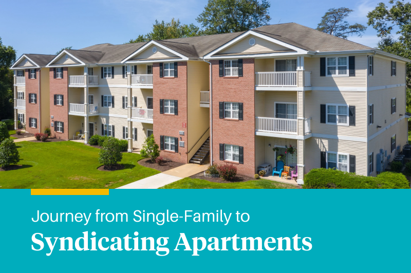 Journey from Single-Family to Syndicating Apartments [Podcast]
