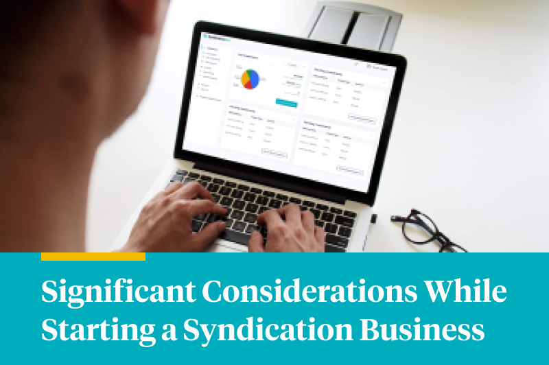 Significant Considerations While Starting a Syndication Business