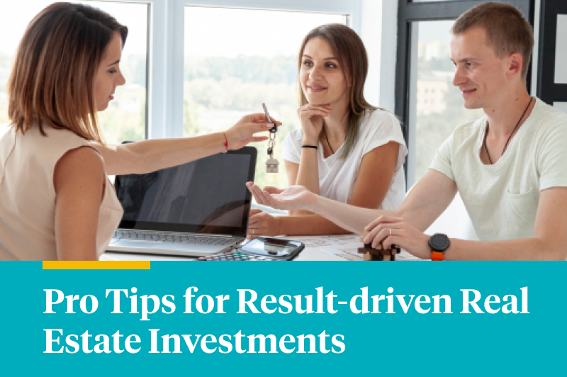 Pro Tips For Result-driven Real Estate Investments