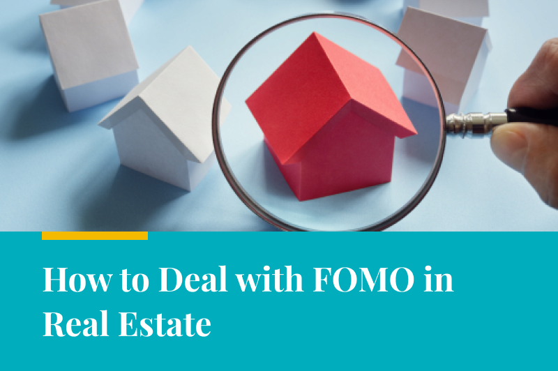 How to Deal with FOMO in Real Estate