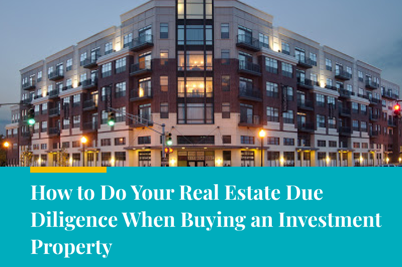 How to Do Your Real Estate Due Diligence When Buying an Investment Property