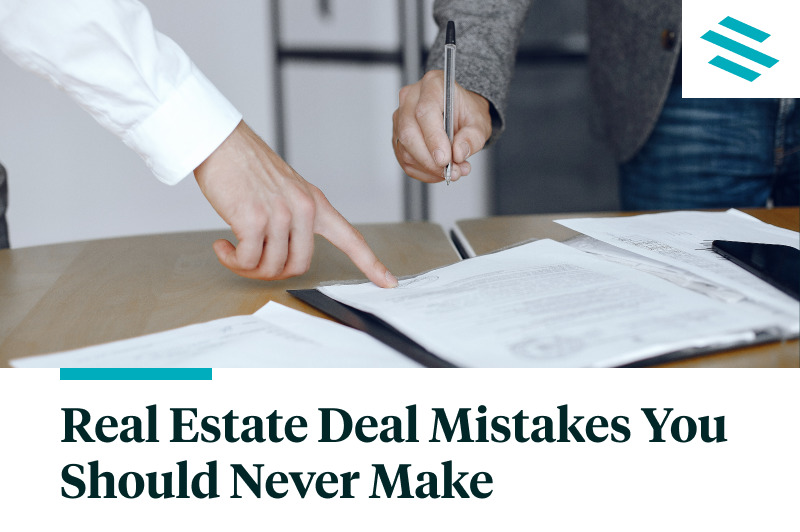 Real Estate Deal Mistakes You Should Never Make
