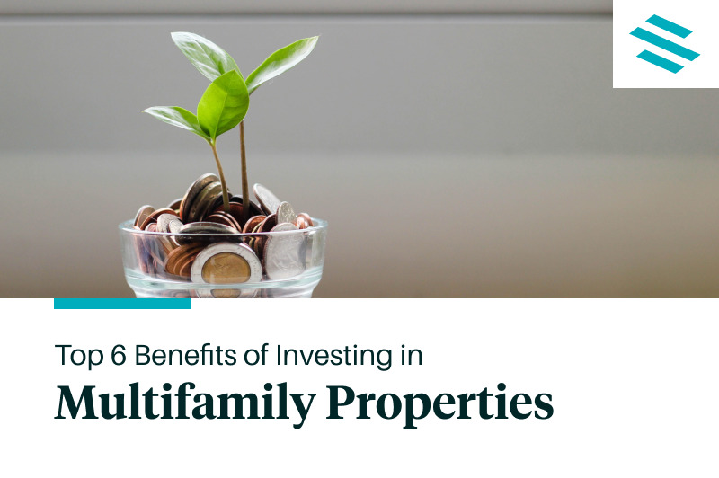 Top 6 Benefits of Investing in Multifamily Properties