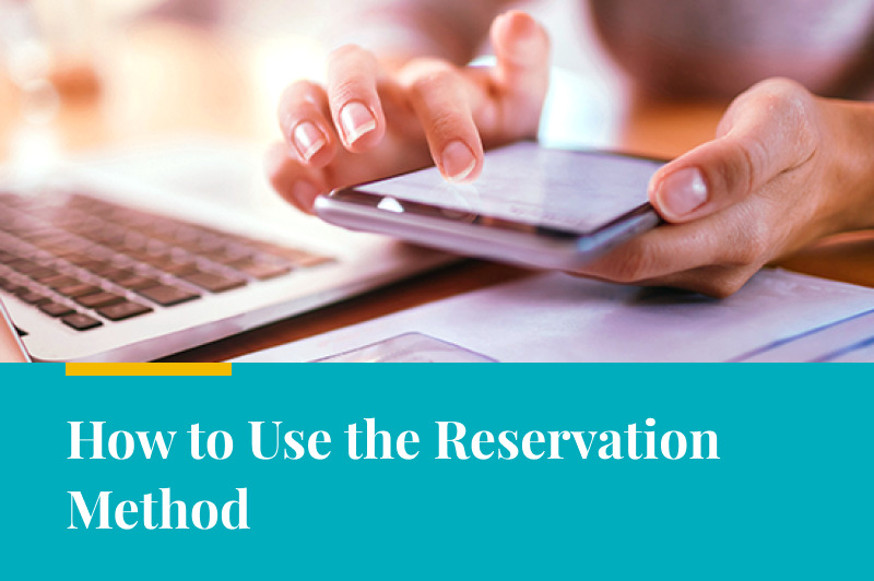 How to Use the Reservation Method