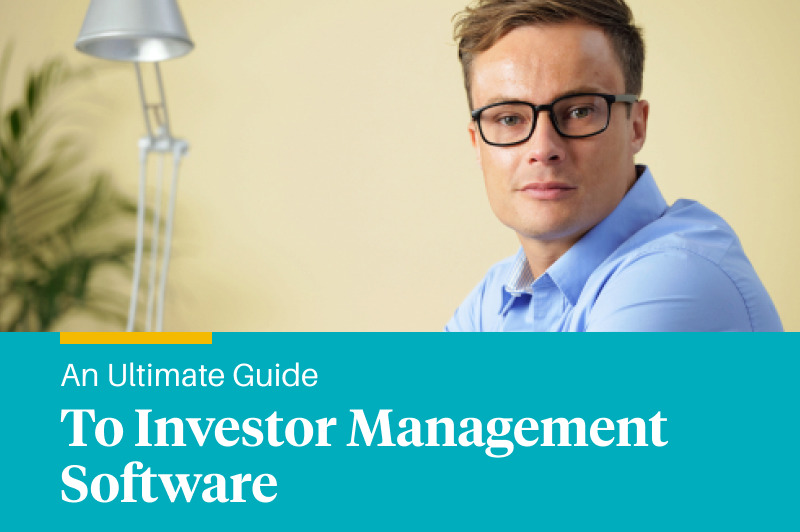 An Ultimate Guide to Investor Management Software [Infographic]