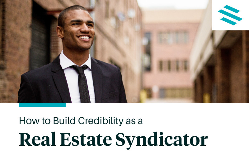 How to Build Credibility as a Real Estate Syndicator