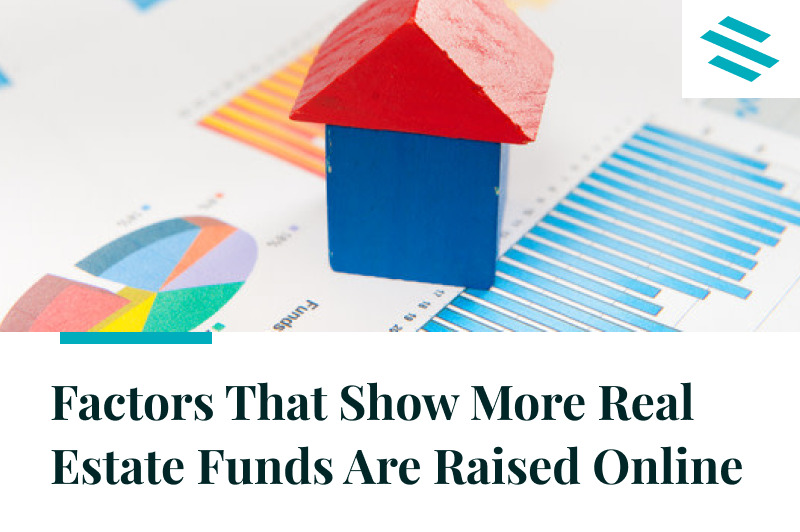 Factors That Show More Real Estate Funds Are Raised Online