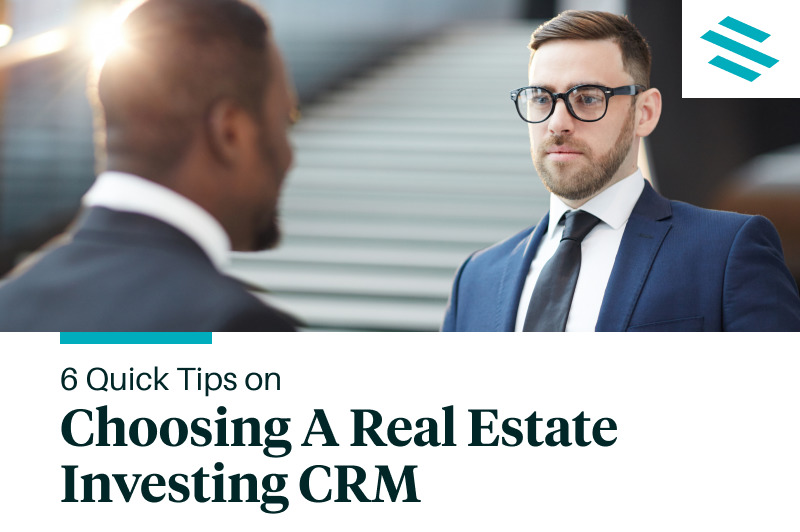 6 Quick Tips on Choosing a Real Estate Investing CRM [Infographic]