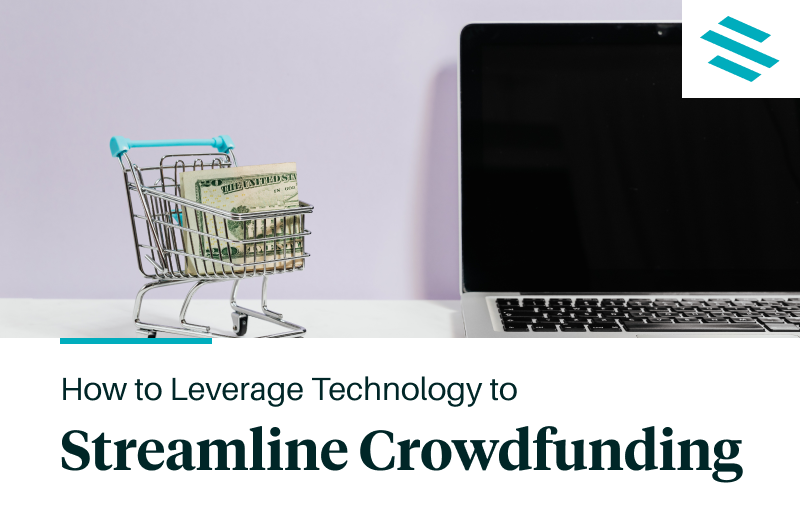 How to Leverage Technology to Streamline Crowdfunding