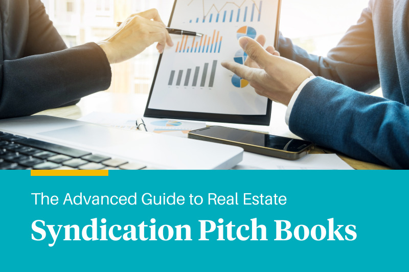 The Advanced Guide to Real Estate Syndication Pitch Books