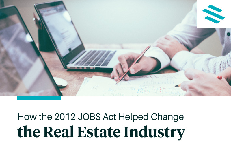 How the 2012 JOBS Act Helped Change the Real Estate Industry