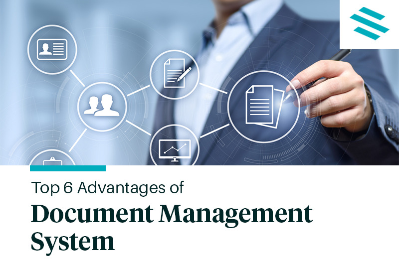 Top 6 Benefits of Using a Real Estate Document Management System