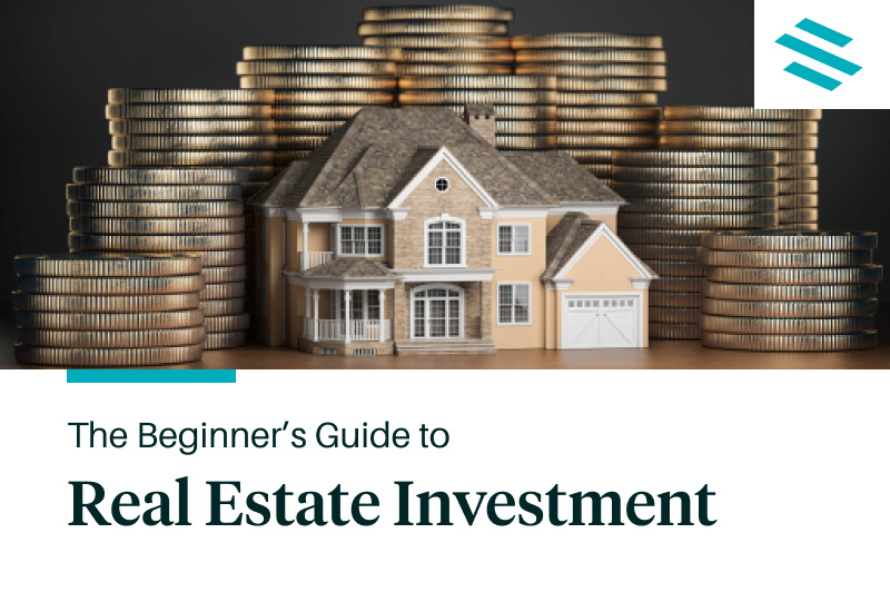 The Beginner's Guide to Real Estate Investment